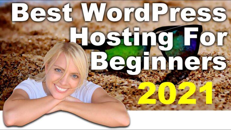 Best WordPress Hosting Tutorial For Beginners ~ Updated 2021