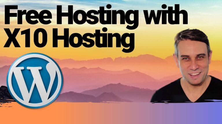 Free WordPress Hosting: Beginner's Step-by-Step Tutorial with X10hosting