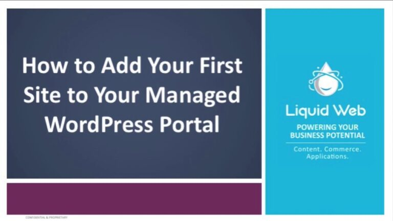 How to Add a Site to Liquid Web Managed WordPress Hosting
