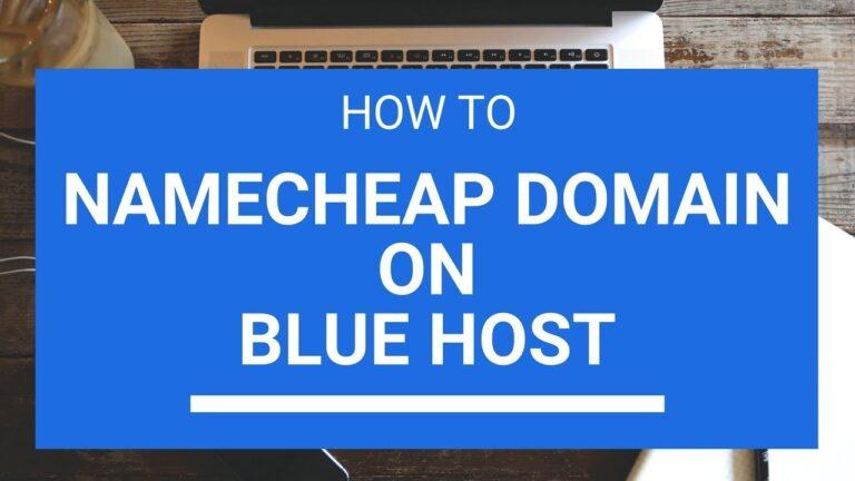 How to configure Namecheap domain on Bluehost WordPress Hosting
