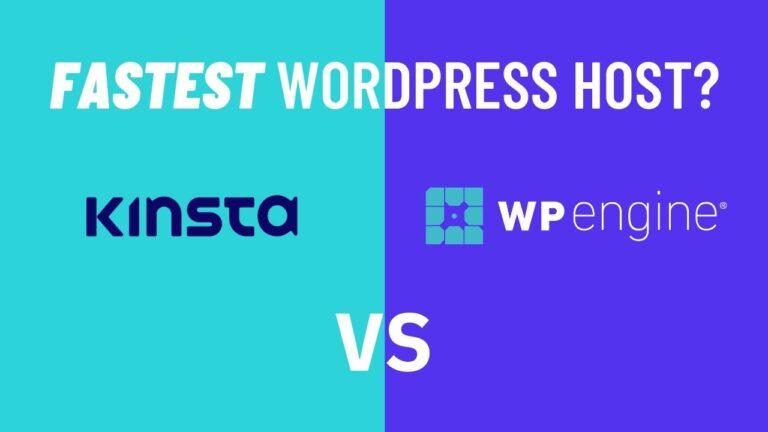 Fastest WordPress Hosting?  Kinsta vs WP engine