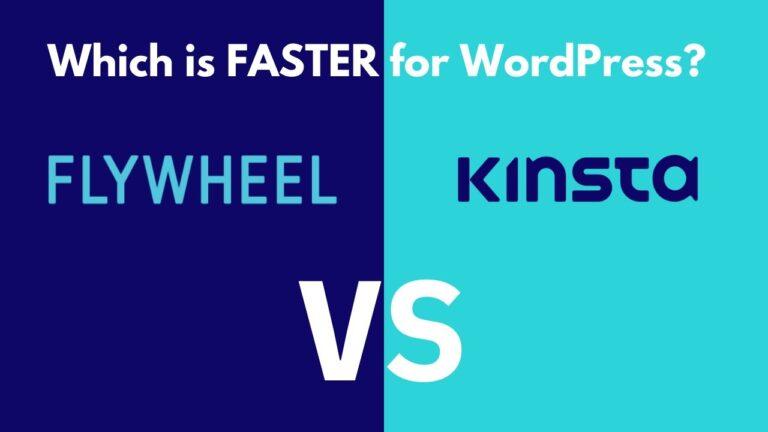 Flywheel vs Kinsta for WordPress hosting