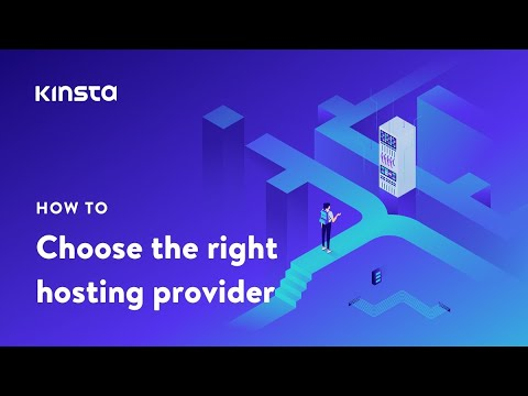How to choose the right WordPress hosting provider (and how Kinsta compares)