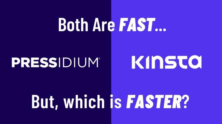 Pressidium vs Kinsta for fast WordPress hosting