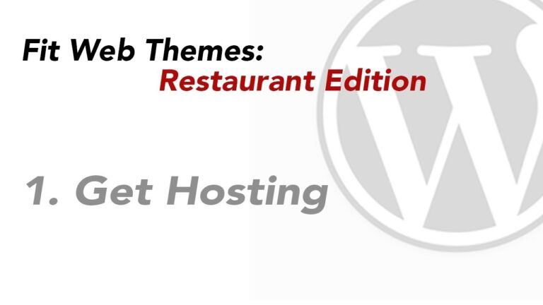 How to Get WordPress Hosting: Fit Web Themes Restaurant Edition