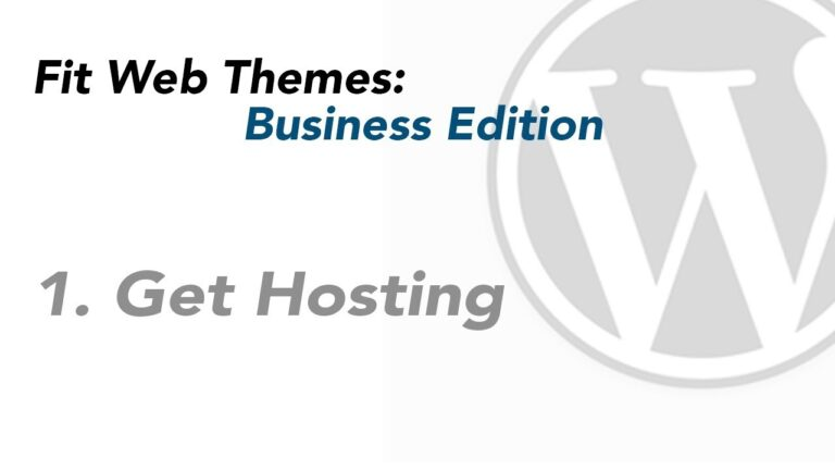 How to Get WordPress Hosting: Fit Web Themes Business Edition