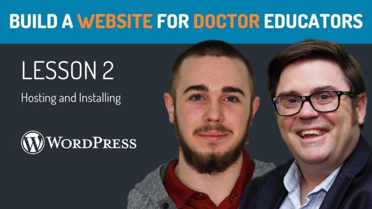 Websites for Medical Educating Ep 2 WordPress Hosting Options.