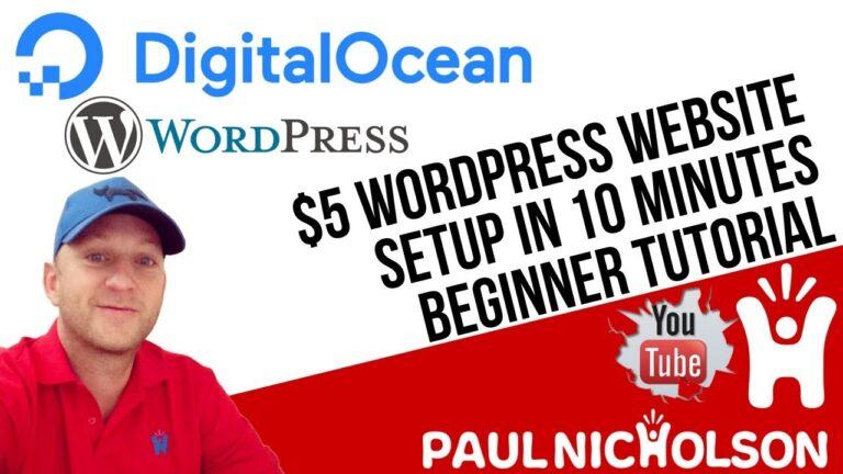 $ 5 WordPress Hosting Setup With Digital Ocean – Start Your WordPress Website In 10 Minutes