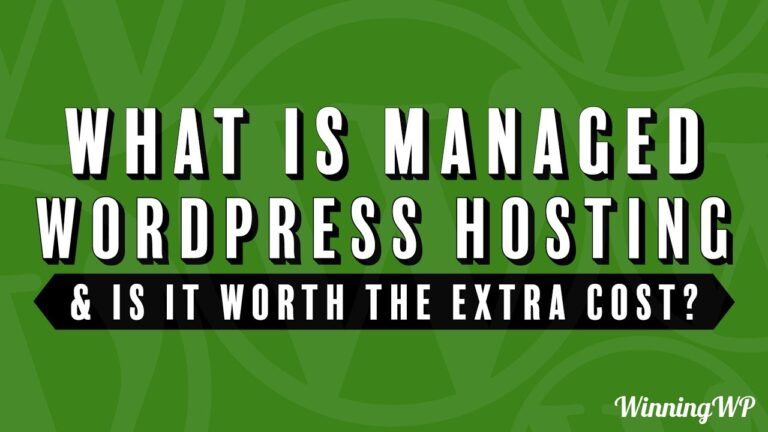 What is managed WordPress hosting?  Is it worth the extra cost?