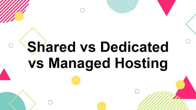 WordPress hosting options: shared vs dedicated vs managed hosting